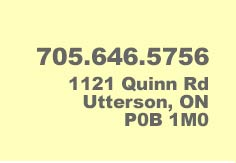 705-646-5756, 1121 Quinn Rd Utterson, ON P0B 1M0